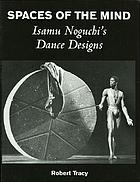 Spaces of the mind : Isamu Noguchi's dance designs