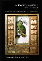 A convergence of birds : original fiction and poetry inspired by the work of Joseph Cornell