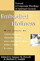 Embodied holiness : toward a corporate theology of spiritual growth