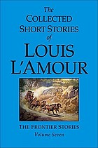 The collected short stories of Louis L'amour : the frontier stories - Volume three