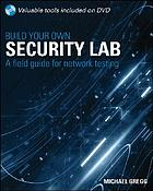 Build your own security lab : a field guide for network testing