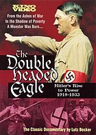 The double headed eagle : Hitler's rise to power, 1918-1933