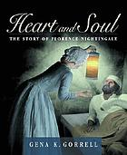 Heart and soul : the story of Florence Nightingale