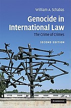Genocide in international law : the crime of crimes