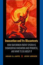Innovation and its discontents : how our broken patent system is endangering innovation and progress, and what to do about it