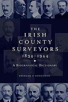 The Irish County surveyors 1834-1944 : a biographical dictionary