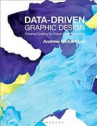 Data-driven graphic design : creative coding for visual communication