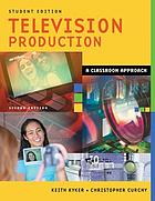 Television production : a classroom approach