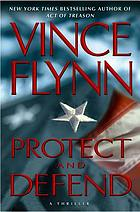 Protect and defend : a thriller
