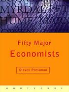 Fifty Major Economists : A Reference Guide.