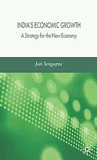 India's economic growth : a strategy for the new economy