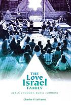 The Love Israel Family : urban commune, rural commune