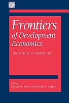 Frontiers of development economics : the future in perspective