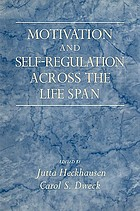 Motivation and self-regulation across the life span : [based on a conference entitled Life-Span Perspectives on Motivation and Control ... July 1995 at the Max-Planck Institute for Human Development and Education in Berlin]