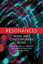 Resonances : noise and contemporary music