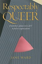 Respectably Queer: Diversity Culture in LGBT Activist Organizations cover image