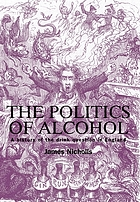 Politics of Alcohol: A History of the Drink Question in England cover image