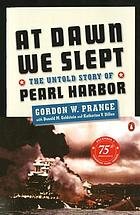 At dawn we slept : the untold story of Pearl Harbor