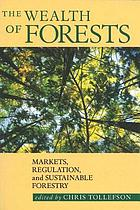 The wealth of forests : markets, regulation, and sustainable forestry
