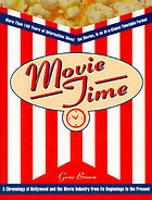 Movie time : a chronology of Hollywood and the movie industry from its beginnings to the present