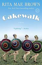 CAKEWALK : a novel.