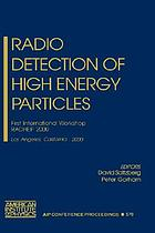 Radio detection of high energy particles : first international workshop, RADHEP 2000, Los Angeles, California, 16-18 November 2000