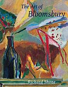 The art of Bloomsbury : Roger Fry, Vanessa Bell, and Duncan Grant