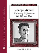 Critical companion to George Orwell : a literary reference to his life and work