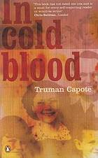 In Cold Blood : a True Account of a Multiple Murder and its Consequences
