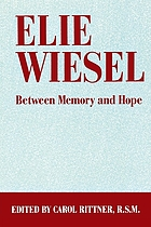 Elie Wiesel : between memory and hope