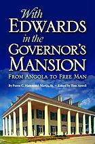 With Edwards in the Governor's mansion : from Angola to free man