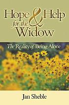 Hope & help for the widow : the reality of being alone