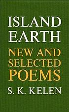 Island earth : new and selected poems