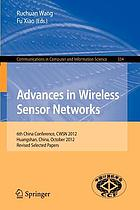 Advances in wireless sensor networks : 6th China Conference, CWSN 2012, Huangshan, China, October 25-27, 2012, Revised selected papers
