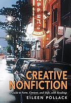 Creative nonfiction : a guide to form, content, and style, with readings