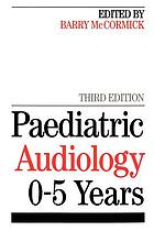 Paediatric audiology 0-5 years