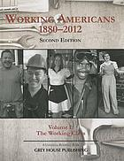 Working Americans, 1880-2011. : Volume 1 the working class