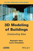 3D Modeling of Buildings : Outstanding Sites.