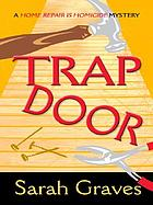 Trap door : a home repair is homicide mystery