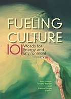 Fueling culture : 101 words for energy and environment
