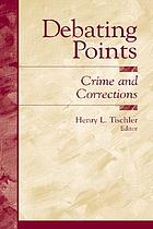 Debating points : crime and corrections