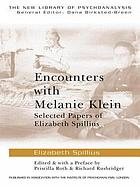 Encounters with Melanie Klein : selected papers of Elizabeth Spillius
