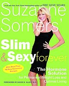 Suzanne Somers' slim and sexy forever : the hormone solution for permanent weight loss and optimal living
