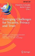 Emerging challenges for security, privacy and trust : 24th IFIP TC 11 International Information Security Conference, SEC 2009, Pafos, Cyprus, May 18-20, 2009. Proceedings
