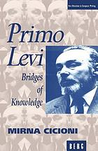 Primo Levi : bridges of knowledge