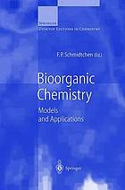 Bioorganic chemistry : models and applications