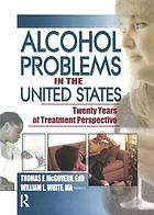 Alcohol problems in the United States : twenty years of treatment perspective