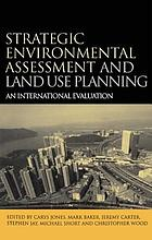 Strategic environmental assessment and land use planning : an international evaluation