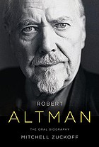 Robert Altman : the oral biography