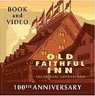 100th anniversary, Old Faithful Inn
